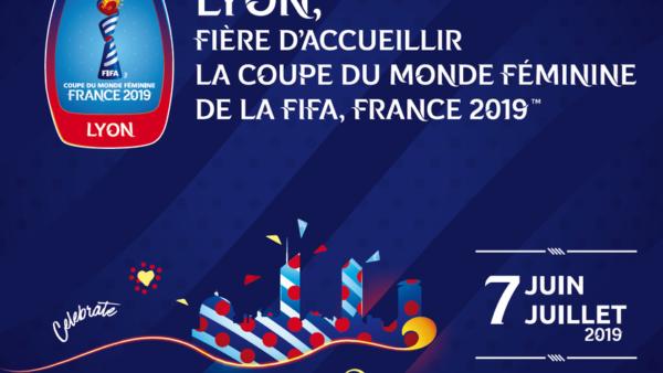 Coupe du Monde Féminine à Lyon du 7 juin au 7 juillet 2019